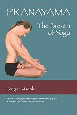 Pranayama the Breath of Yoga 9780977512621