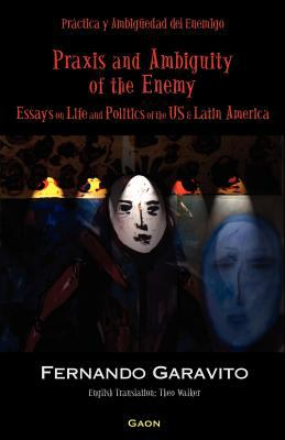 Praxis and Ambiguity of the Enemy 9780977751426