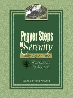 Prayer Steps to Serenity Daily Quiet Time Workbook and Journal 9780977805396