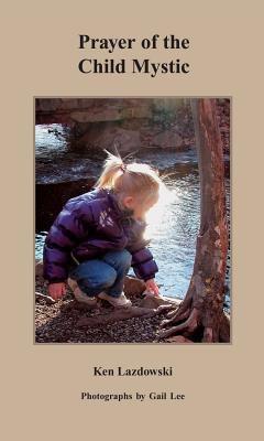 Prayer of the Child Mystic 9780977761203