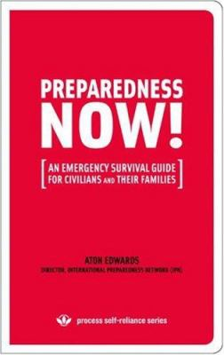 Preparedness Now!: An Emergency Survival Guide for Civilians and Their Families 9780976082255