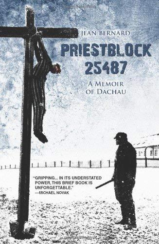 Priestblock 25487: A Memoir of Dachau 9780972598170