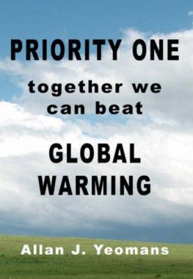 Priority One: Together We Can Beat Global Warming 9780979479939