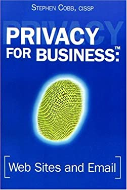 Privacy for Business: Web Sites and Email 9780972481908