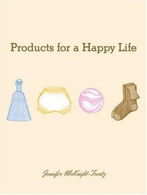 Products for a Happy Life 9780979048630