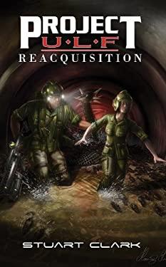 Project U.L.F. Reacquisition 9780978778286