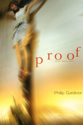 Proof: Does God Exist? 9780977790418