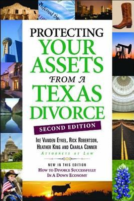 Protecting Your Assets from a Texas Divorce 9780974946146