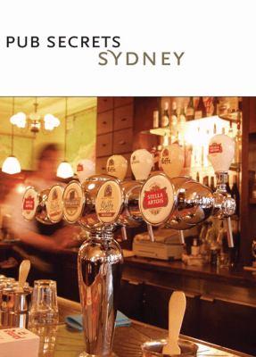 Pub Secrets Sydney: Drink. 9780975207222