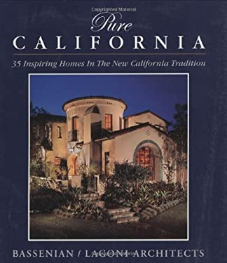 Pure California: 35 Inspiring Homes in the New California Tradition 9780972153911