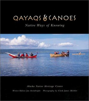Qayaqs & Canoes: Native Ways of Knowing 9780970916426
