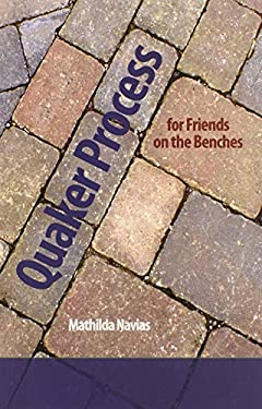 Quaker Process for Friends on the Benches 9780977951147