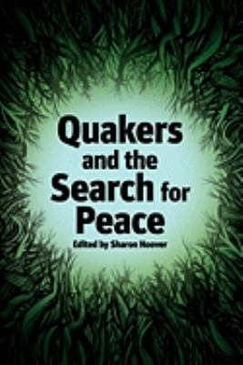 Quakers and the Search for Peace 9780977951116