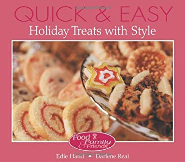 Quick and Easy Holiday Treats with Style: A Food, Family & Friends Cookbook 9780972202633