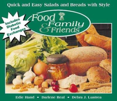 Quick and Easy Salads and Breads with Style: A Food, Family & Friends Cookbook 9780972202626