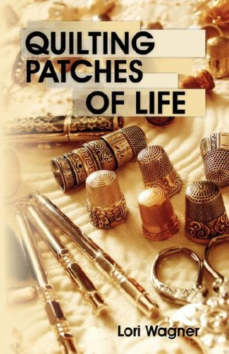Quilting Patches of Life 9780979862717