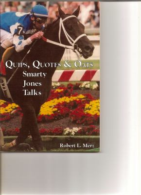 Quips, Quotes & Oats: Smarty Jones Talks 9780976586845
