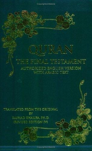 Quran: The Final Testament, Authorized English Version with Arabic Text, Revised Edition IV