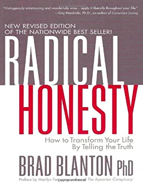 Radical Honesty: How to Transform Your Life by Telling the Truth 9780970693846