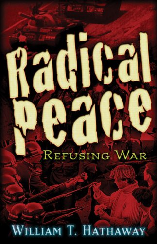 Radical Peace: People Refusing War 9780979988691