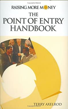 Raising More Money: The Point of Entry Handbook