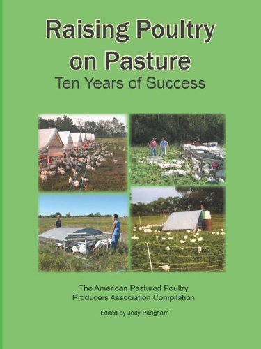 Raising Poultry on Pasture: Ten Years of Success 9780972177047