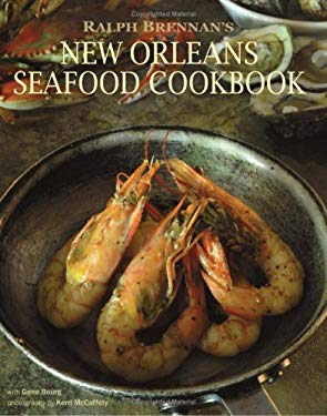 Ralph Brennan's New Orleans Seafood Cookbook 9780970933683