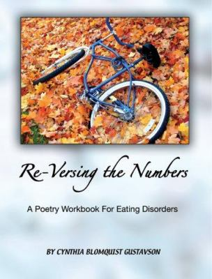 Re-Versing the Numbers: A Poetry Workbook for Eating Disorders 9780977773688