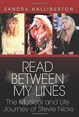 Read Between My Lines: The Musical and Life Journey of Stevie Nicks 9780978687007