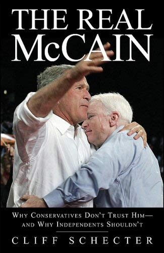 Real McCain: Why Conservatives Don't Trust Him and Why Independents Shouldn't 9780979482298