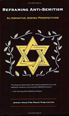 Reframing Anti-Semitism: Alternative Jewish Perspectives 9780976080602