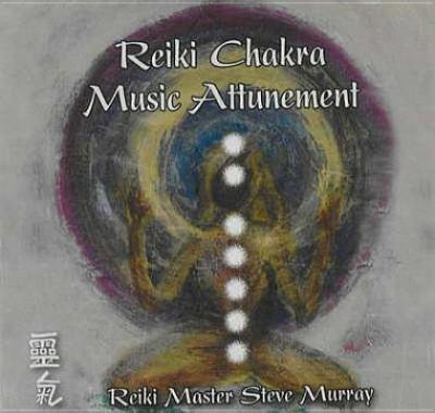 Reiki Chakra Music Attunement 9780979217715