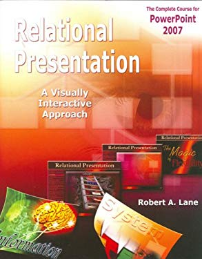 Relational Presentation: A Visually Interactive Approach for PowerPoint 2007 9780979415623