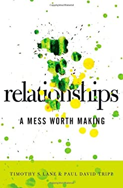 Relationships: A Mess Worth Making 9780977080762