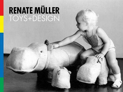 Renate Muller: Toys + Design 9780970460837
