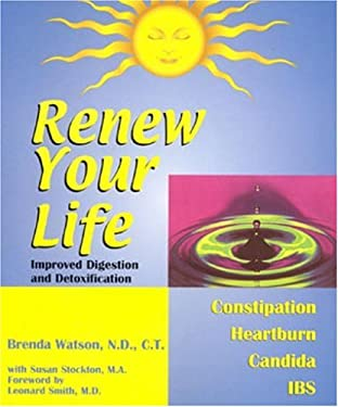 Renew Your Life--Improved Digestion and Detoxification 9780971930902
