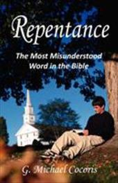 Repentance: The Most Misunderstood Word in the Bible 9856575