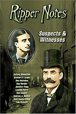 Ripper Notes: Suspects & Witnesses 9780975912942