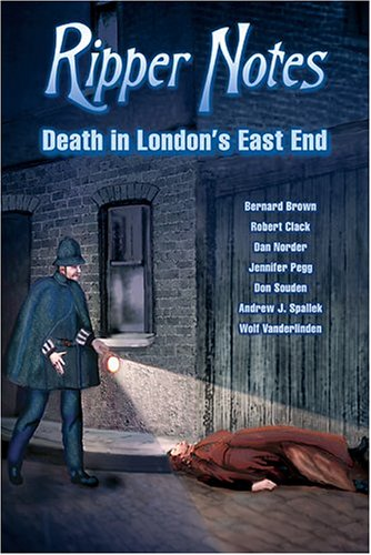 Ripper Notes: Death in London's East End 9780975912959