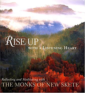 Rise Up with a Listening Heart: Reflecting and Meditating with the Monks of New Skete 9780972942768