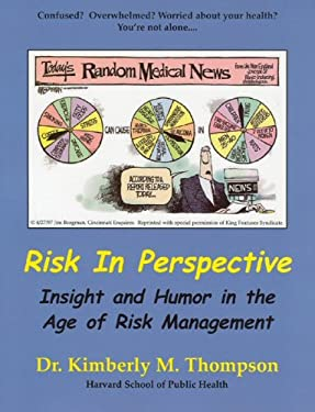 Risk in Perspective: Insight and Humor in the Age of Risk Management 9780972707824