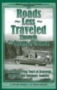 Roads Less Traveled Through the Coeur D'Alenes: Historical Driving Tours of Benewah, Kootenai and Shoshone Counties 9780972335676