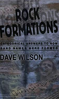 Rock Formations: Categorical Answers to How Band Names Were Formed