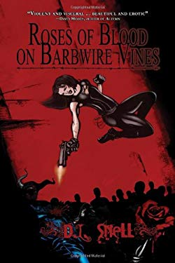 Roses of Blood on Barbwire Vines 9780978970710