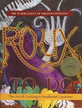 Roux to Do: The Art of Cooking in Southeast Louisiana 9780974069500