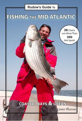 Rudow's Guide to Fishing the Mid-Atlantic: Coastal Bays & Ocean 9780978727802