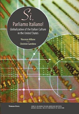 S?, Parliamo Italiano: Globalization of the Italian Culture in the United States 9780970340337