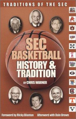 SEC Basketball History & Tradition 9780970357823