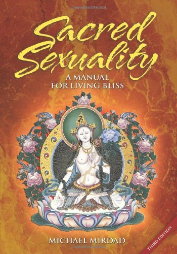 Sacred Sexuality: A Manual for Living Bliss 9780974021607