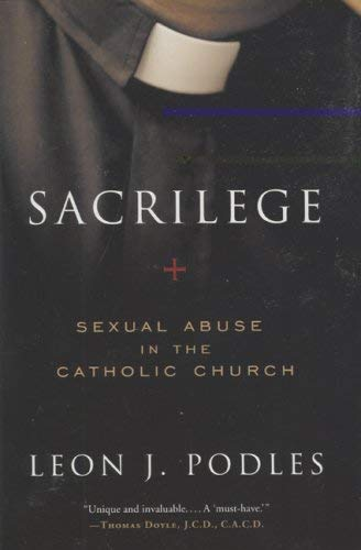 Sacrilege: Sexual Abuse in the Catholic Church 9780979027994